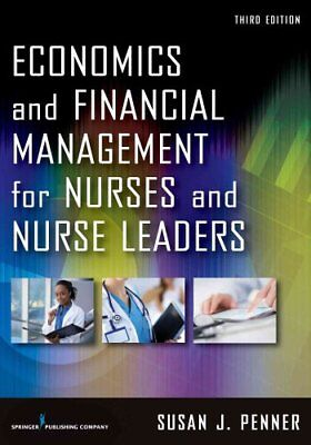 Economics and Financial Management for Nurses and Nurse Leaders, Third...
