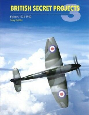 Crecy Publishing Ltd - British Secret Projects - Fighters 1935 - 1950      Book
