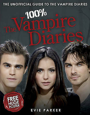 100% The Vampire Diaries: The Unofficial Guide by Parker, Evie Hardback Book