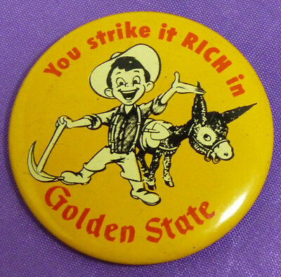 You Strike It Rich in Golden State California Souvenir Tourism Pinback Gold Rush