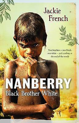 Nanberry: Black Brother White by Jackie French (Paperback, 2011)
