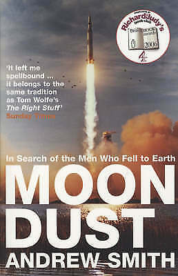 Moondust: In Search of the Men Who Fell to Earth, Andrew Smith, New