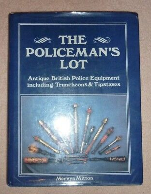 The Policeman's Lot by Mervyn Mitton Hardback book 1985 truncheons tipstaves