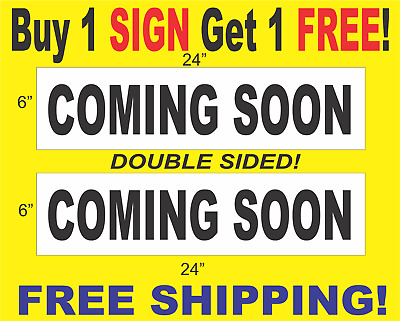 "COMING SOON 6/""x24/"" REAL ESTATE RIDER SIGNS Buy 1 Get 1 FREE"