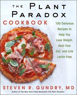 The Plant Paradox Cookbook by Steven R. Gundry Brand New Hardcover Book WT75639