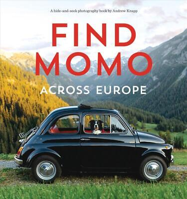 Find Momo Across Europe: Another Hide and Seek Photography Book by Andrew Knapp