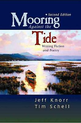 Mooring Against the Tide: Writing Fiction and Poetry by Jeff Knorr (English) Har