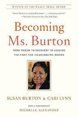 Becoming Ms. Burton: From Prison to Recovery to Leading the Fight for Incarcerat