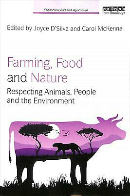 Farming, Food and Nature: Respecting Animals, People and the Environment Paperba