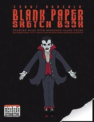 Dracula - Blank Paper Sketch Book - Drawing Book Bordered Pa by Workbooks Monste