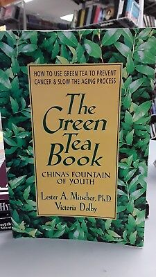 The Green Tea Book: China's Fountain of Youth