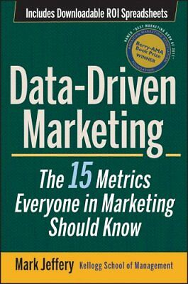 Data-Driven Marketing : The 15 Metrics Everyone in Marketing Should Know by...