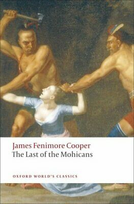 Oxford World's Classics: The Last of the Mohicans by James Fenimore Cooper...