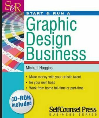 Start and Run Business: Start and Run a Graphic Design Business by Michael...