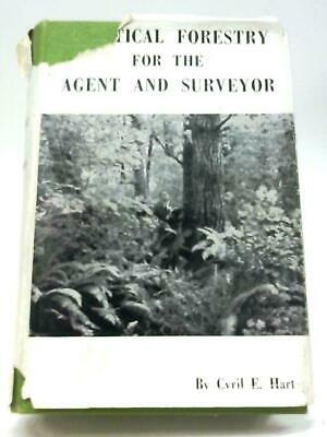 Practical Forestry For The Agent And Surveyor (Cyril Hart - 1962) (ID:37934)