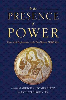 In the Presence of Power : Court and Performance in the Pre-Modern Middle...