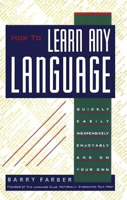[PDF] How To Learn Any Language: Quickly, Easily, Inexpensively, Enjoyably...
