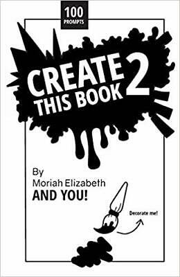 NEW >>  Create This Book 2 BY Moriah Elizabeth 9780692168721