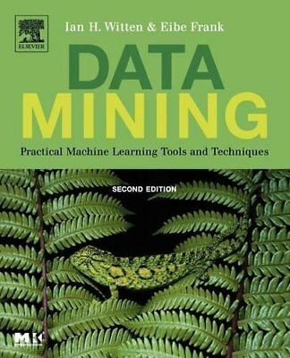 Data Mining: Practical Machine Learning Tools & Techniques Second Edition (Mo…