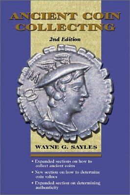 Ancient Coin Collecting Vol. 1 by Wayne G. Sayles (2003, Hardcover, Revised)