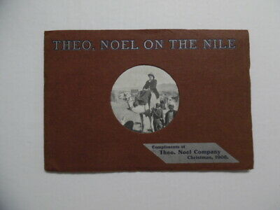1908 Theo. Noel On The Nile Vitae-Ore Patent Medicine Book Egypt Palestine Italy