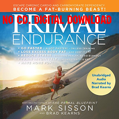 Primal Endurance Escape Chronic Cardio and Carbohydrate Dependency,  {AUDIOBOOK}
