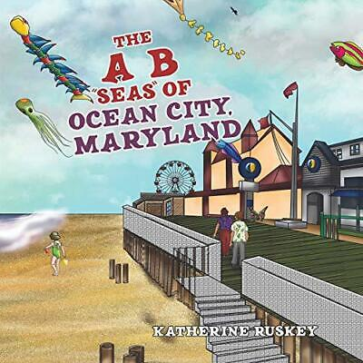 The A B Seas of Ocean City, Maryland by Katherine Ruskey, NEW Book, FREE & Fast