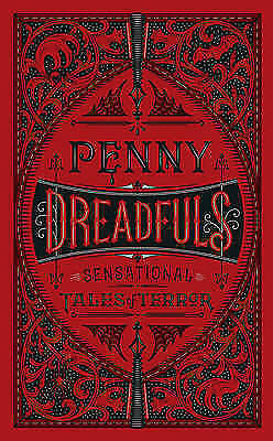 Penny Dreadfuls: Sensational Tales of Terror (Barnes & Noble Leatherbound Classi