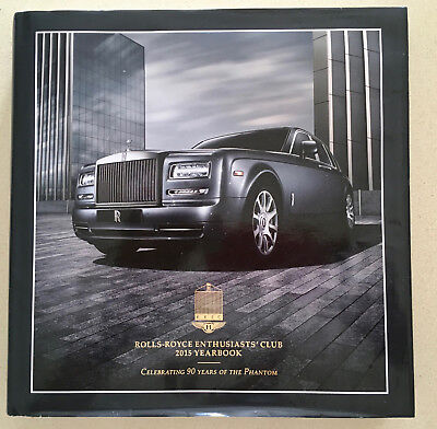 Rolls-Royce Enthusiasts Club 2015 Yearbook - Celebrating 90 years of the Phantom