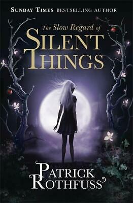The Slow Regard of Silent Things | Patrick Rothfuss |  9781473209336