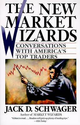 The New Market Wizards: Conversations with America's Top Traders by Jack D. Schw