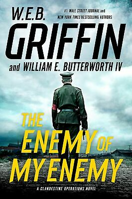 The Enemy of My Enemy by W.E.B. Griffin 2018