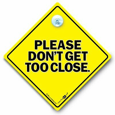 Please Don't Get Too Close Car Sign, Anti Tailgater Sign, Suction Cup Car Sign