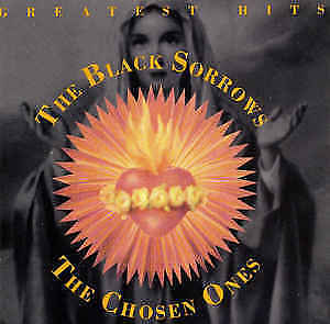 The Black Sorrows ‎– The Chosen Ones GREATEST HITS  CD