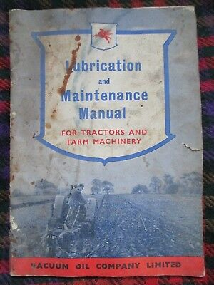 Lubrication and Maintenance Manual for Tractors & Farm Machinery - Vacuum Oil Co