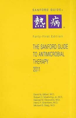 The Sanford Guide to Antimicrobial Therapy 2011
