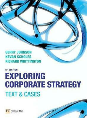 Exploring Corporate Strategy: Text and Cases, Prof Gerry Johnson, Prof Kevan Sch