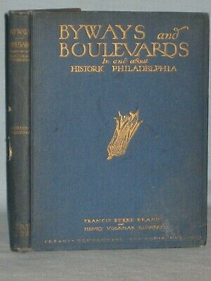 1925 Book Byways And Boulevards In And About Historic Philadelphia By F. Brandt