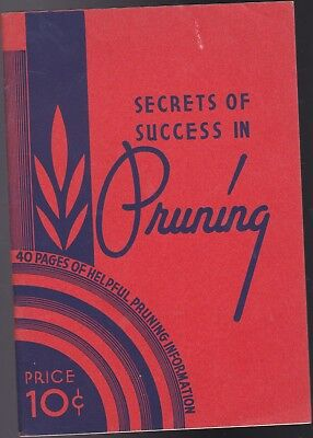 """Vintage 1935 """"secrets Of Success In Pruning"""" (40 Pages) In New Condition !!"""