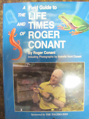 A Field Guide to the Life & Times of Roger Conant.  (herpetologist) 1997