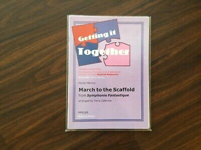 GETTING IT TOGETHER Berlioz March to the Scaffold. Are. Cathrine. PHOENIX MUSIC