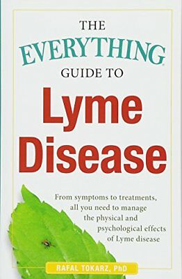 The Everything Guide To Lyme Disease: From Symptoms to Treatments, All You Ne…