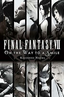 Final Fantasy VII: On the Way to a Smile by Nojima, Kazushige, NEW Book, FREE &
