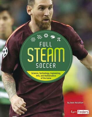 Full STEAM Soccer: Science, Technology, Engineering, Arts, and Mathematics of th