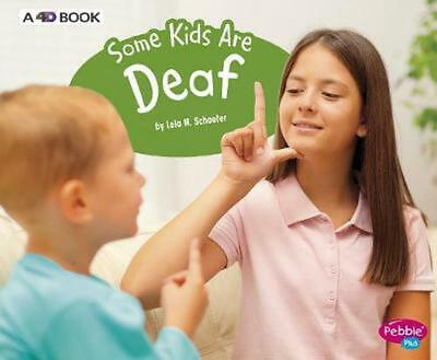 Some Kids Are Deaf: A 4D Book by Lola M. Schaefer Hardcover Book Free Shipping!