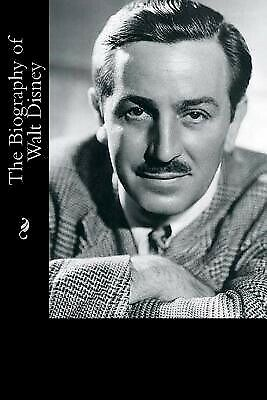 The Biography of Walt Disney by Cleary, Justin -Paperback