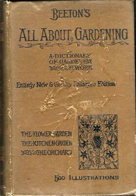 Beeton's All About Gardening: a Popular Dictionary of Garden Work Containing Ful