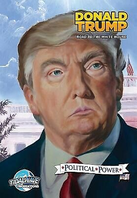 Political Power: Donald Trump: Road to the White House by Frizell, Michael