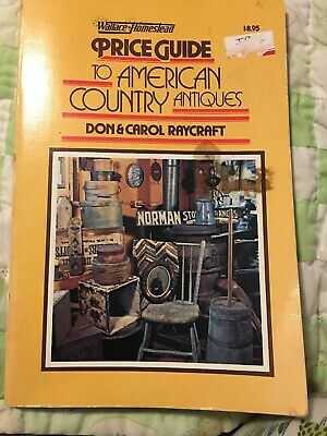 VTG Price Guide To American Country Antiques Book: Don & Carol Raycraft: 1979