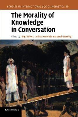 The Morality of Knowledge in Conversation (Studies Interactional Sociolinguis